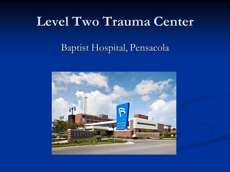 Level Two Trauma Center Baptist Hospital, Pensacola