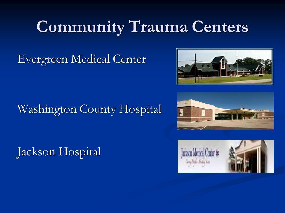 Community Trauma Centers Evergreen Medical Center Washington County Hospital Jackson Hospital