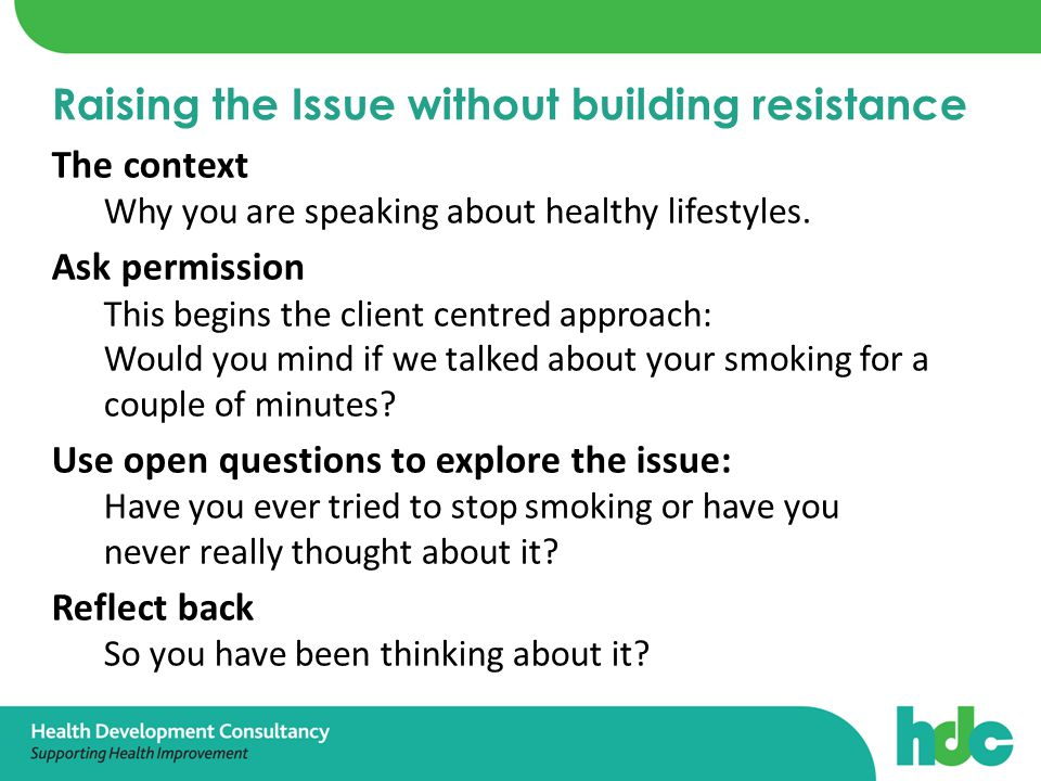 Raising the Issue without building resistance The context Why you are speaking about healthy lifestyles.