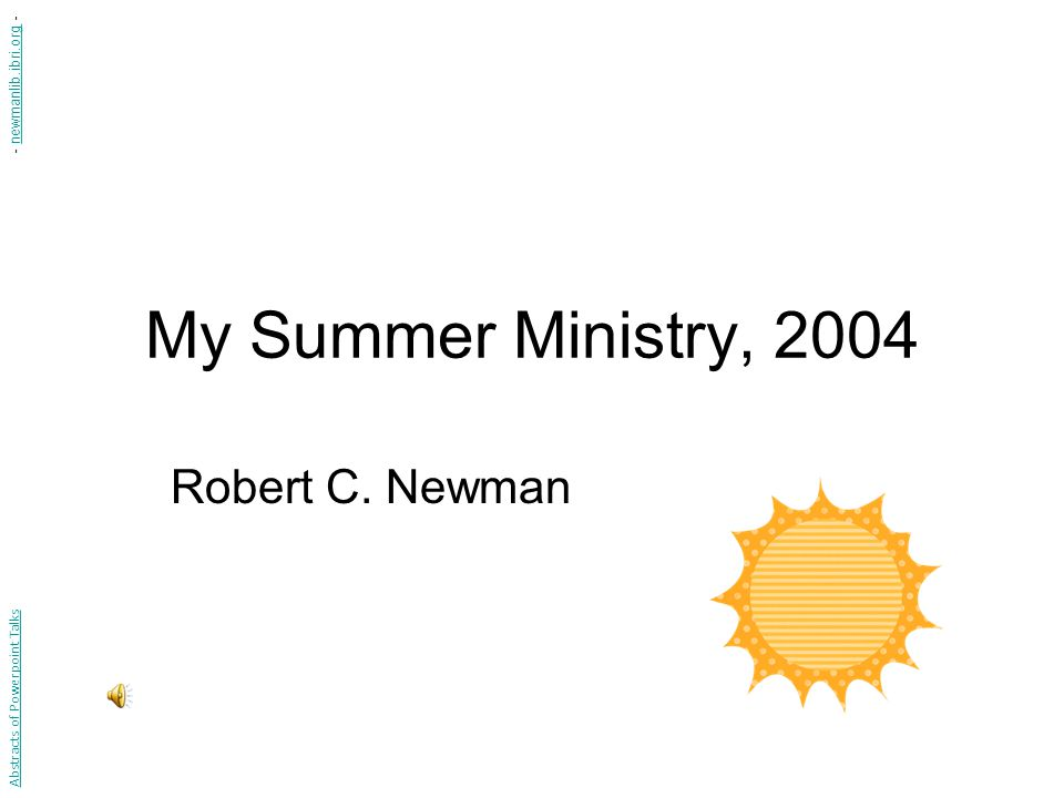My Summer Ministry, 2004 Robert C.
