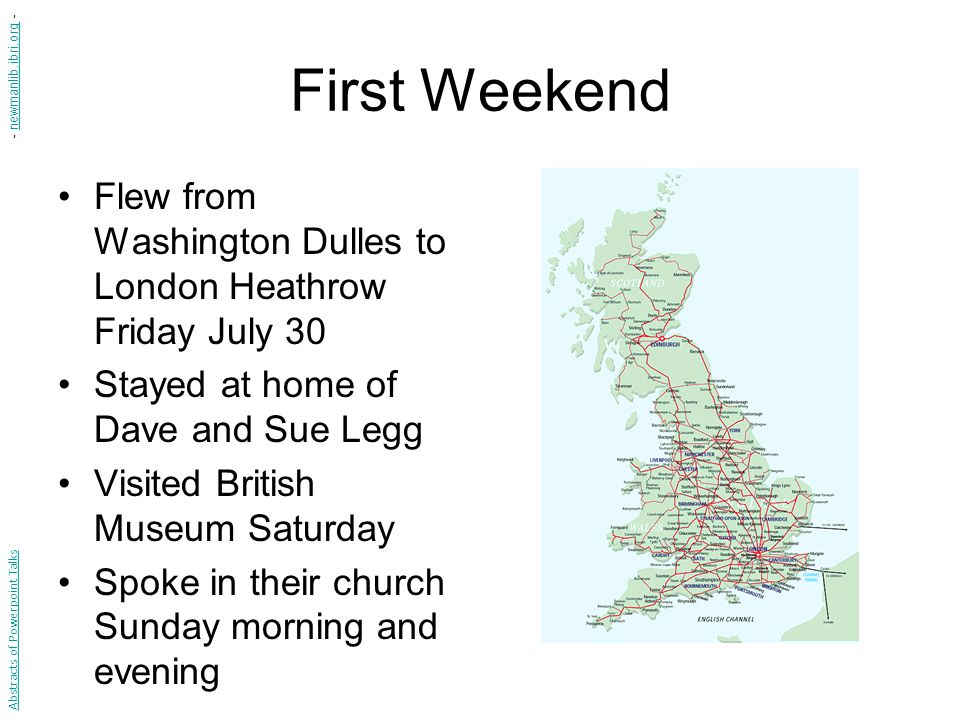 First Weekend Flew from Washington Dulles to London Heathrow Friday July 30 Stayed at home of Dave and Sue Legg Visited British Museum Saturday Spoke