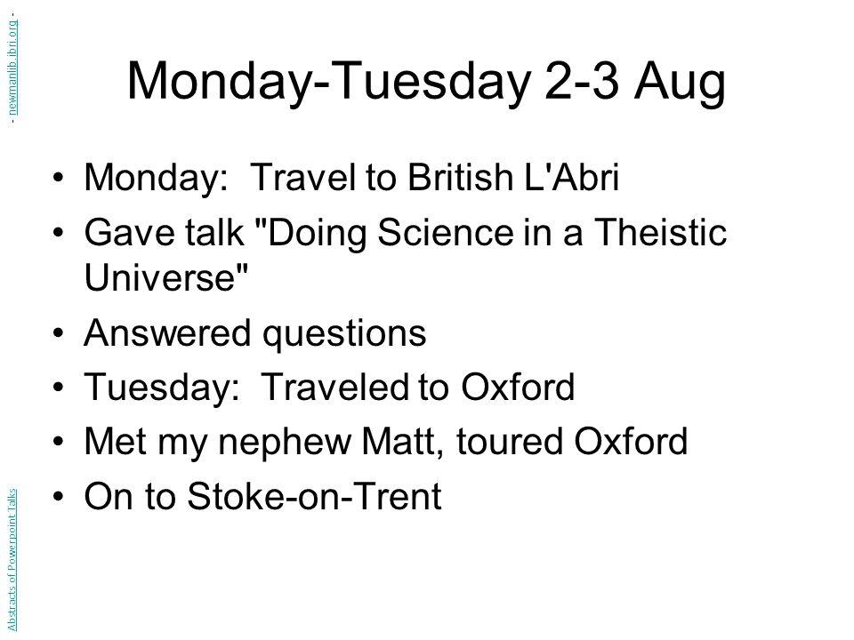 Monday-Tuesday 2-3 Aug Monday: Travel to British L'Abri Gave talk