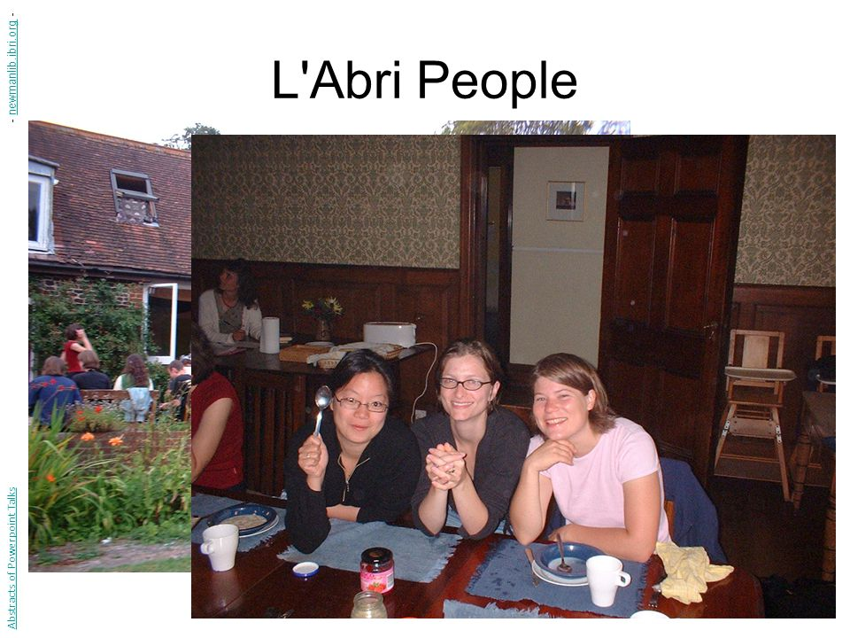 L Abri People Abstracts of Powerpoint Talks - newmanlib.ibri.org -newmanlib.ibri.org