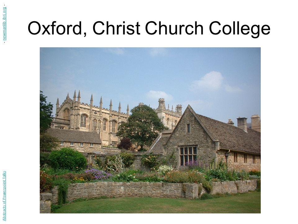 Oxford, Christ Church College Abstracts of Powerpoint Talks - newmanlib.ibri.org -newmanlib.ibri.org