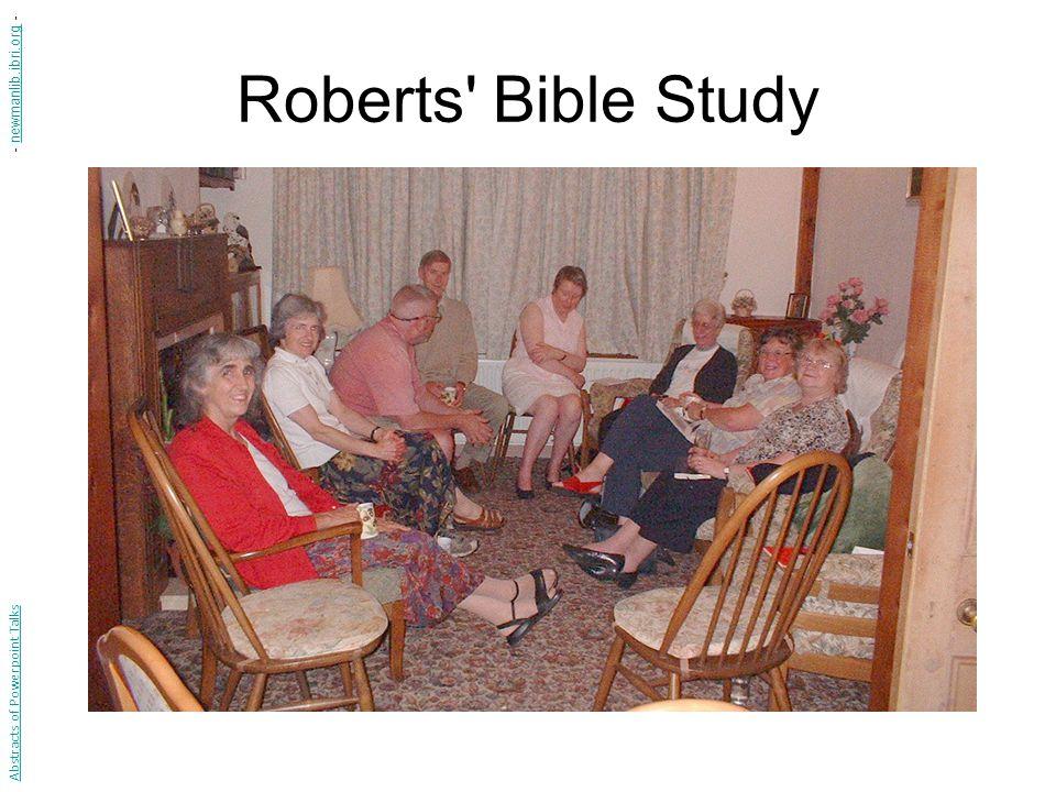 Roberts' Bible Study Abstracts of Powerpoint Talks - newmanlib.ibri.org -newmanlib.ibri.org
