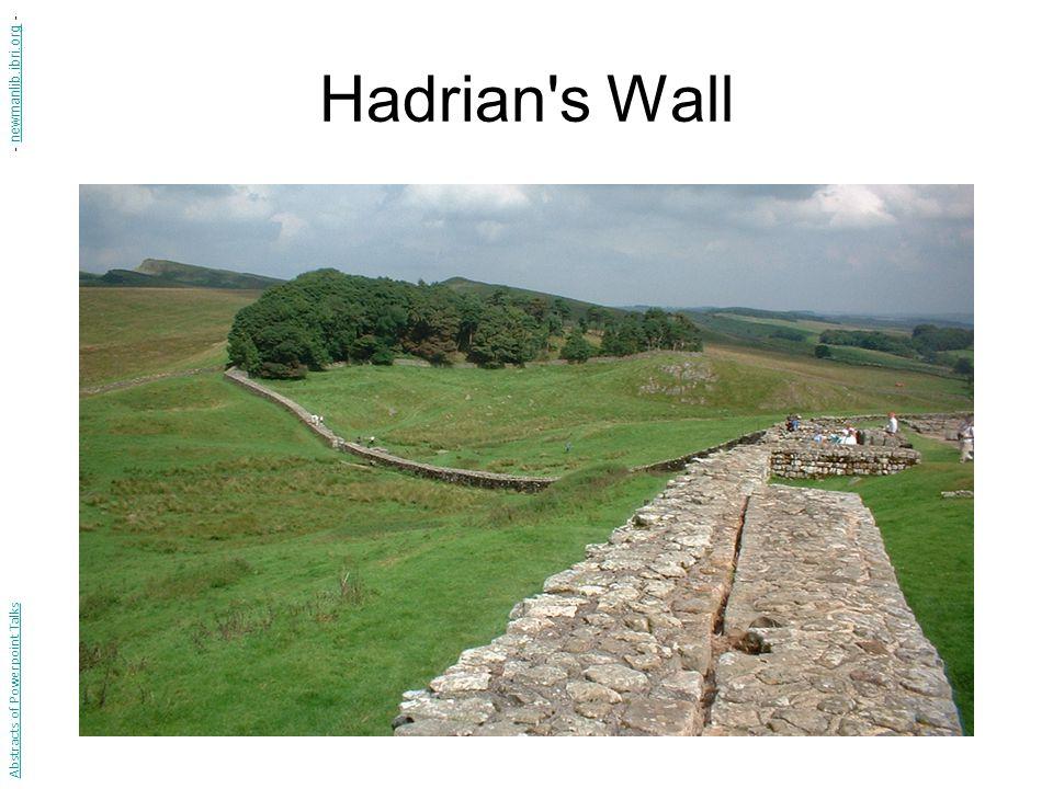 Hadrian's Wall Abstracts of Powerpoint Talks - newmanlib.ibri.org -newmanlib.ibri.org