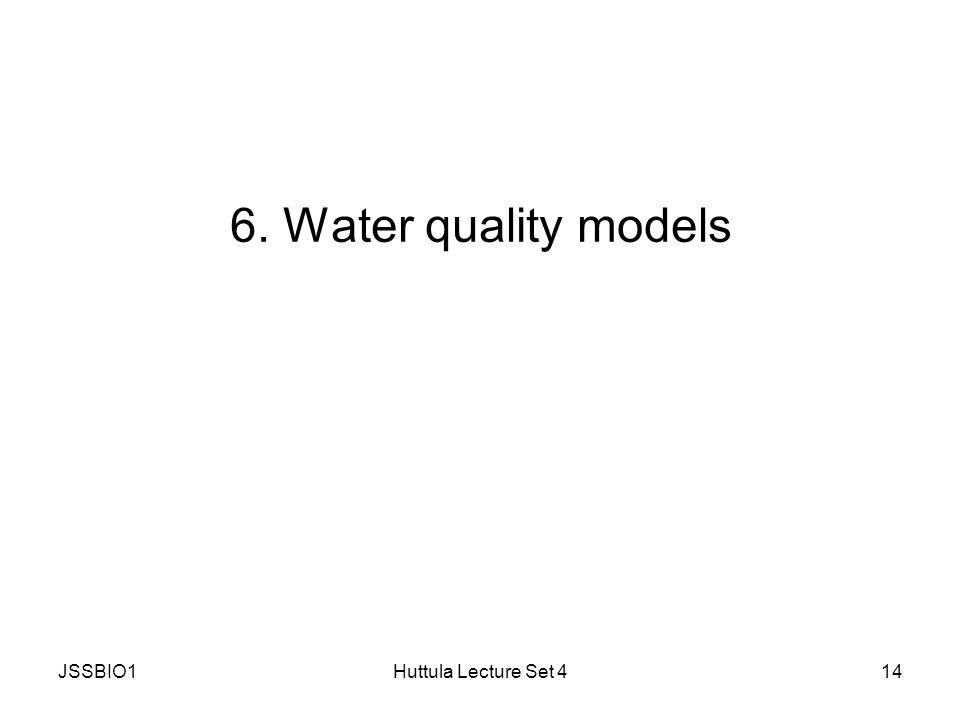 JSSBIO1Huttula Lecture Set 414 6. Water quality models