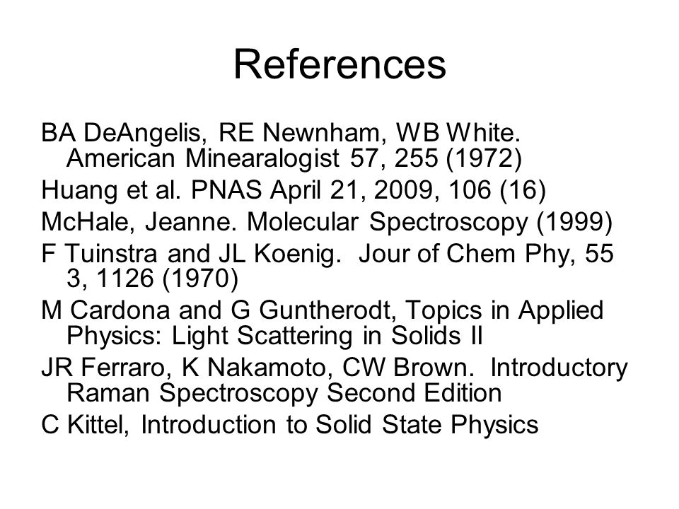 References BA DeAngelis, RE Newnham, WB White. American Minearalogist 57, 255 (1972) Huang et al.