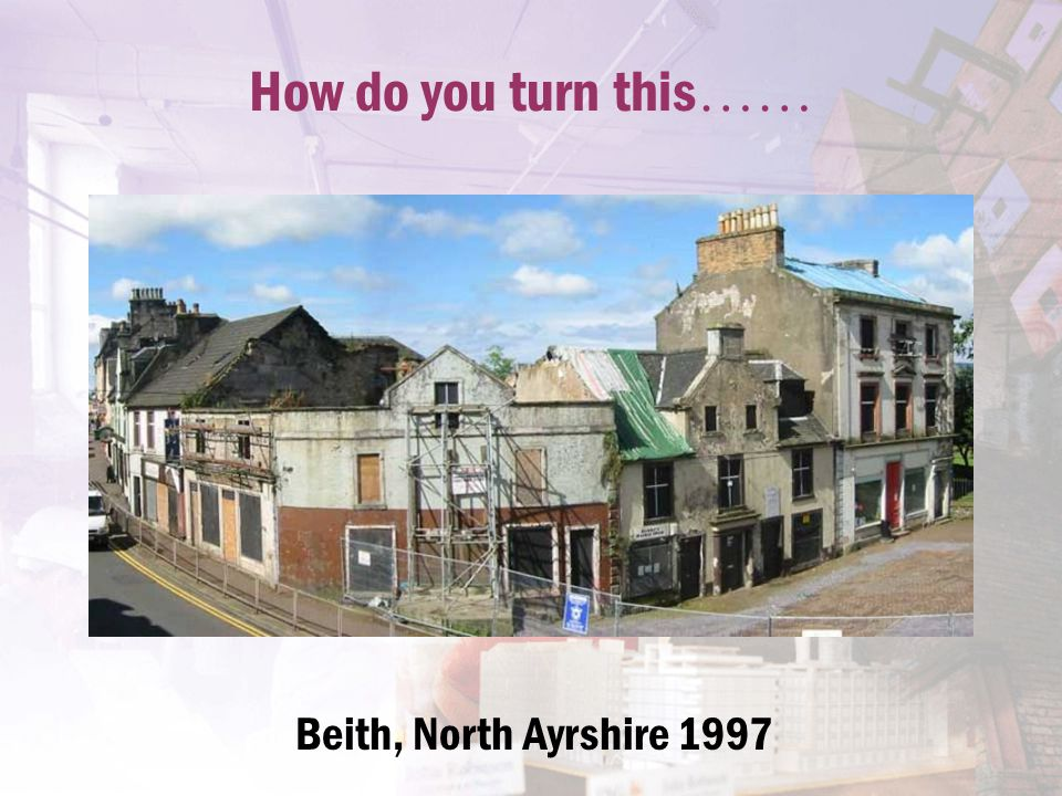 How do you turn this …… Beith, North Ayrshire 1997