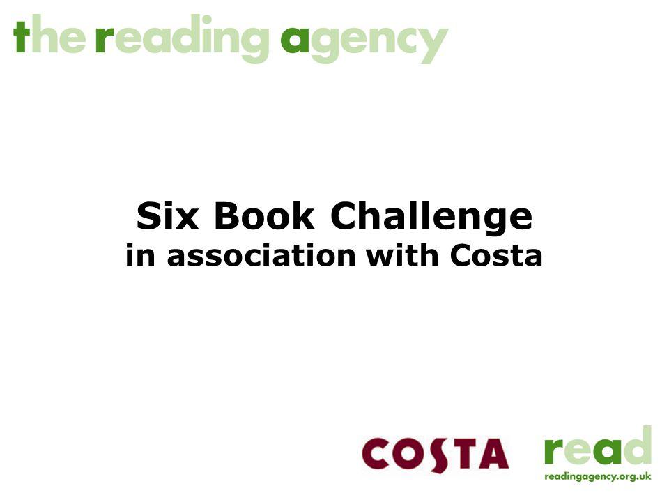 National contacts www.sixbookchallenge.org.uk genevieve.clarke@readingagency.org.uk Tel 0871 750 2104