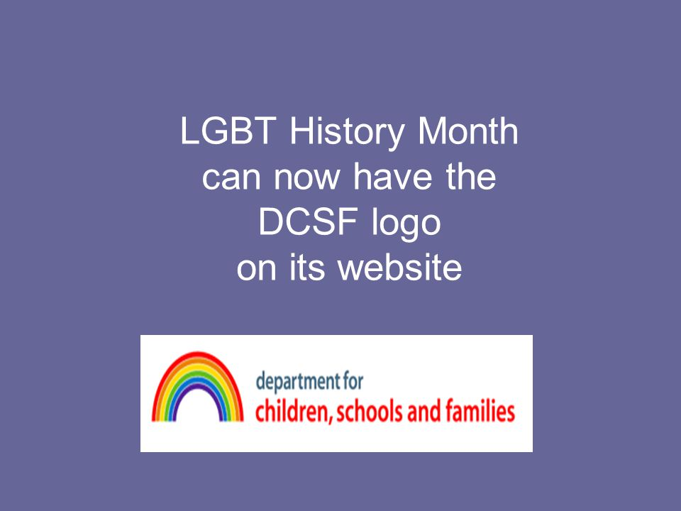 LGBT History Month can now have the DCSF logo on its website