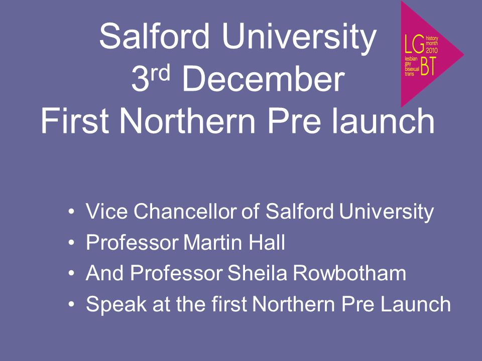 Salford University 3 rd December First Northern Pre launch Vice Chancellor of Salford University Professor Martin Hall And Professor Sheila Rowbotham Speak at the first Northern Pre Launch
