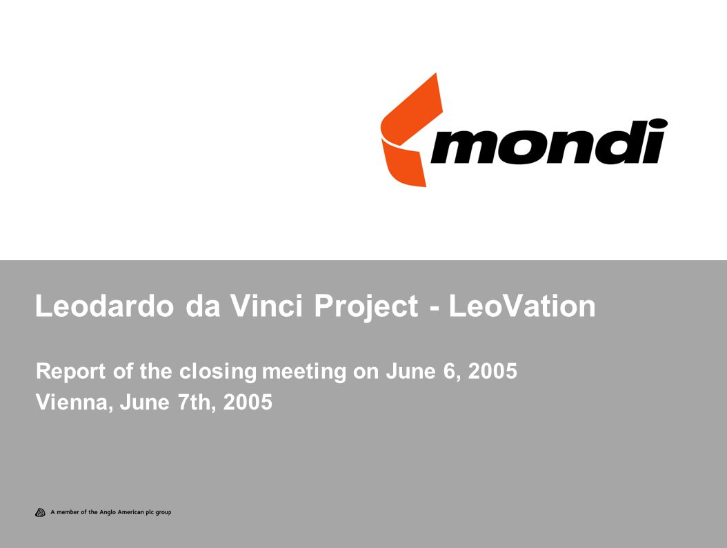 Leodardo da Vinci Project - LeoVation Report of the closing meeting on June 6, 2005 Vienna, June 7th, 2005