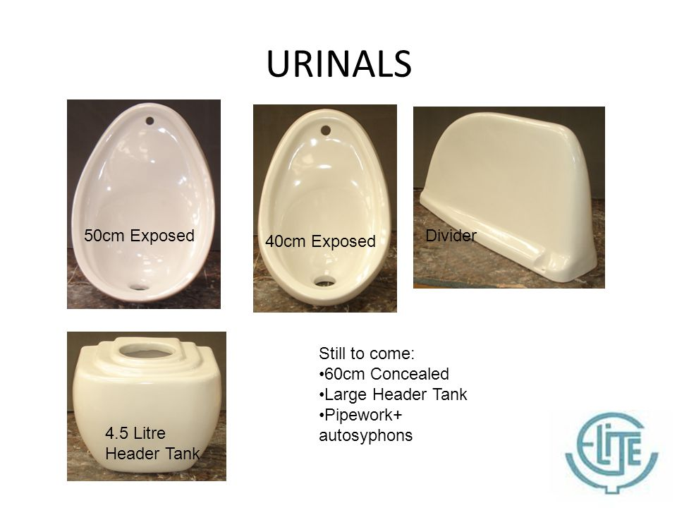 URINALS 50cm Exposed 40cm Exposed 4.5 Litre Header Tank Divider Still to come: 60cm Concealed Large Header Tank Pipework+ autosyphons