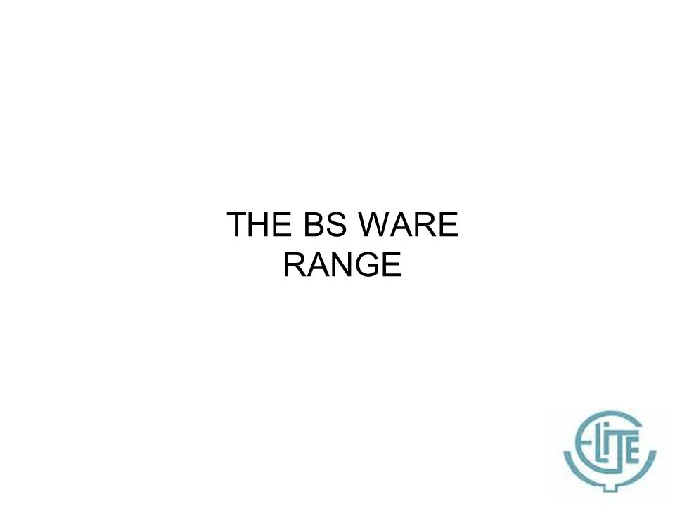 THE BS WARE RANGE