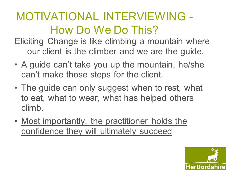 MOTIVATIONAL INTERVIEWING - How Do We Do This.
