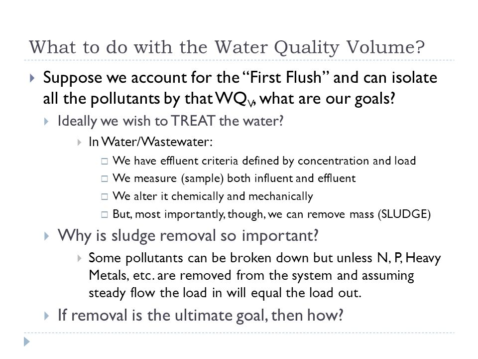 """What to do with the Water Quality Volume?  Suppose we account for the """"First Flush"""" and can isolate all the pollutants by that WQ V, what are our goa"""