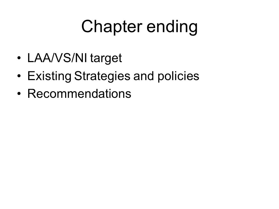 Chapter ending LAA/VS/NI target Existing Strategies and policies Recommendations