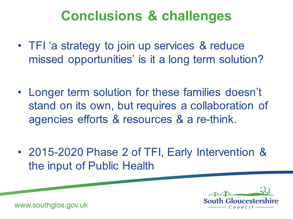 Conclusions & challenges TFI 'a strategy to join up services & reduce missed opportunities' is it a long term solution.