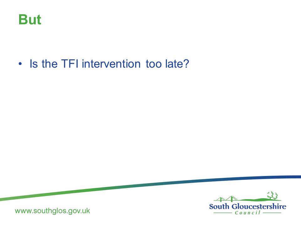 But Is the TFI intervention too late