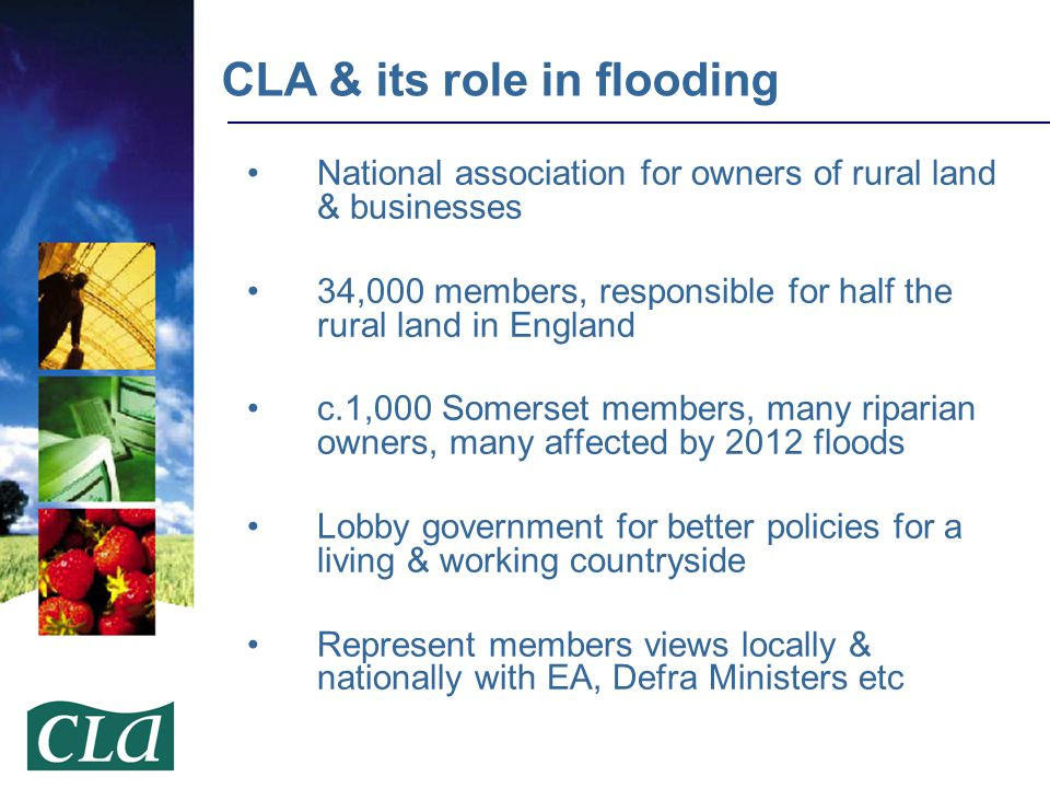 National association for owners of rural land & businesses 34,000 members, responsible for half the rural land in England c.1,000 Somerset members, ma