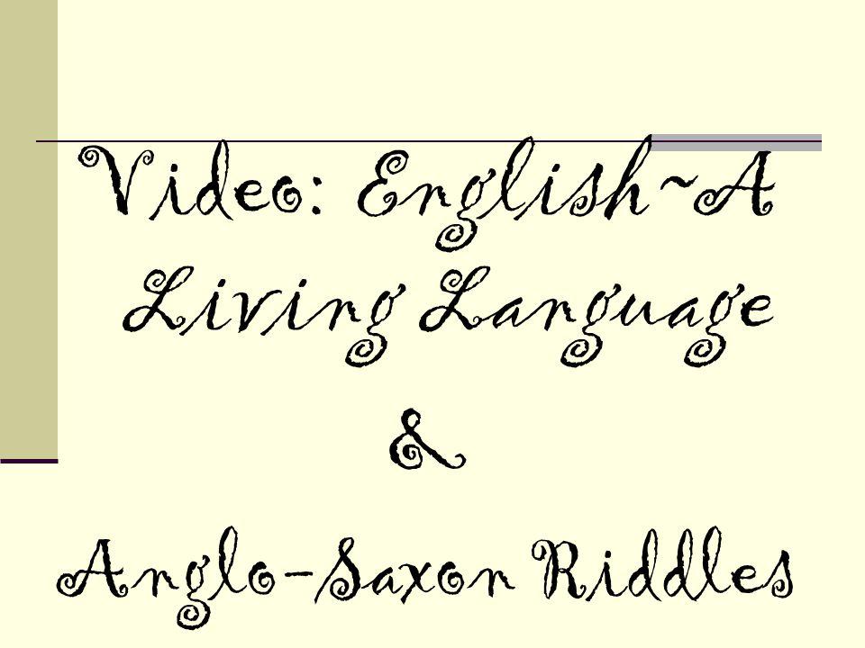 Video: English~A Living Language & Anglo-Saxon Riddles