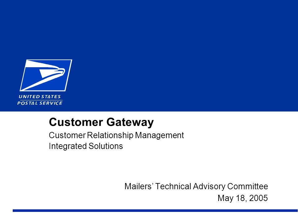 12 May 18, 2005 Customer Gateway: Your Role This site is for our customers.