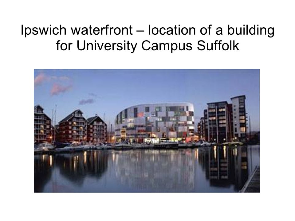 Ipswich waterfront – location of a building for University Campus Suffolk