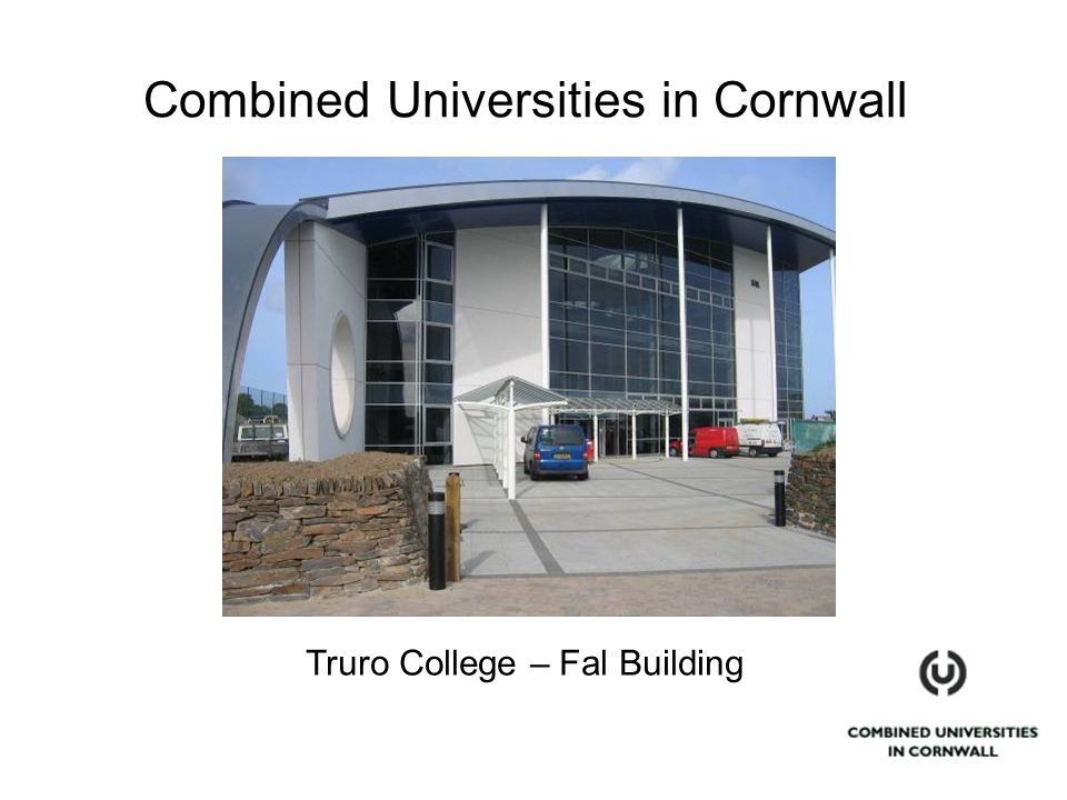 Combined Universities in Cornwall Truro College – Fal Building