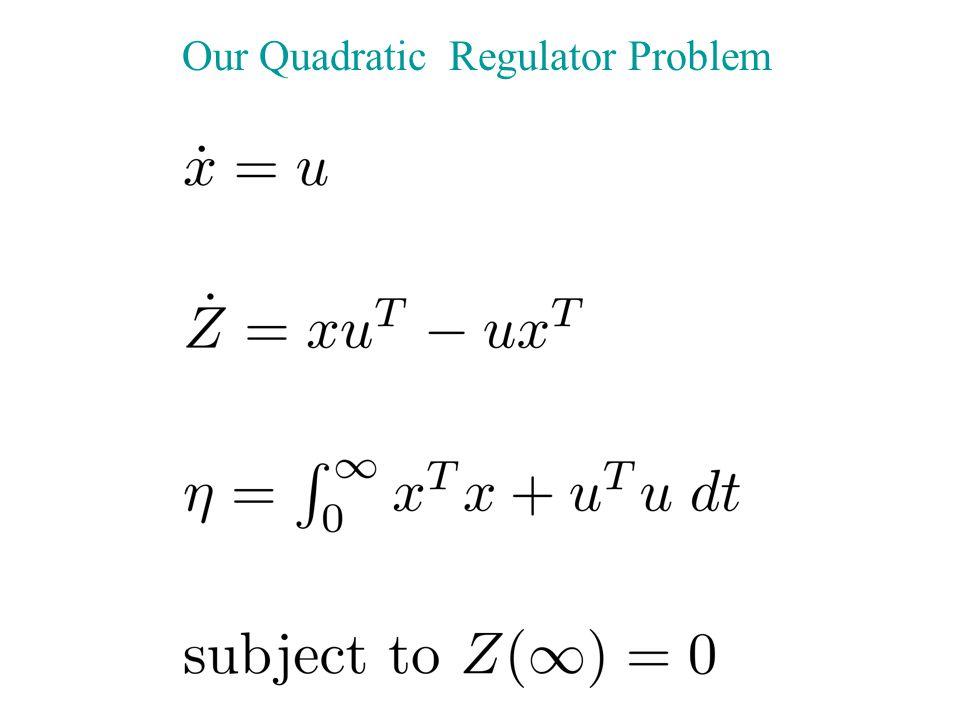 Our Quadratic Regulator Problem
