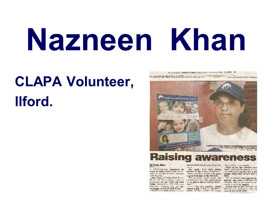 CLAPA Volunteer, llford. Nazneen Khan