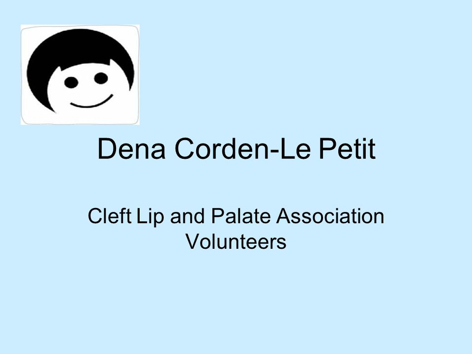 Parent Contact Deputy Chairperson of Stafford Branch Clapa Parent representative for the Cleft lip and palate network board for North West England, the Isle of Man and North Wales (Manchester Hospitals)