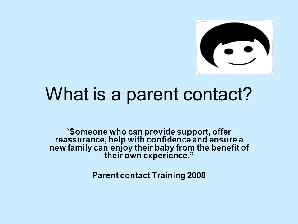 What is a parent contact.