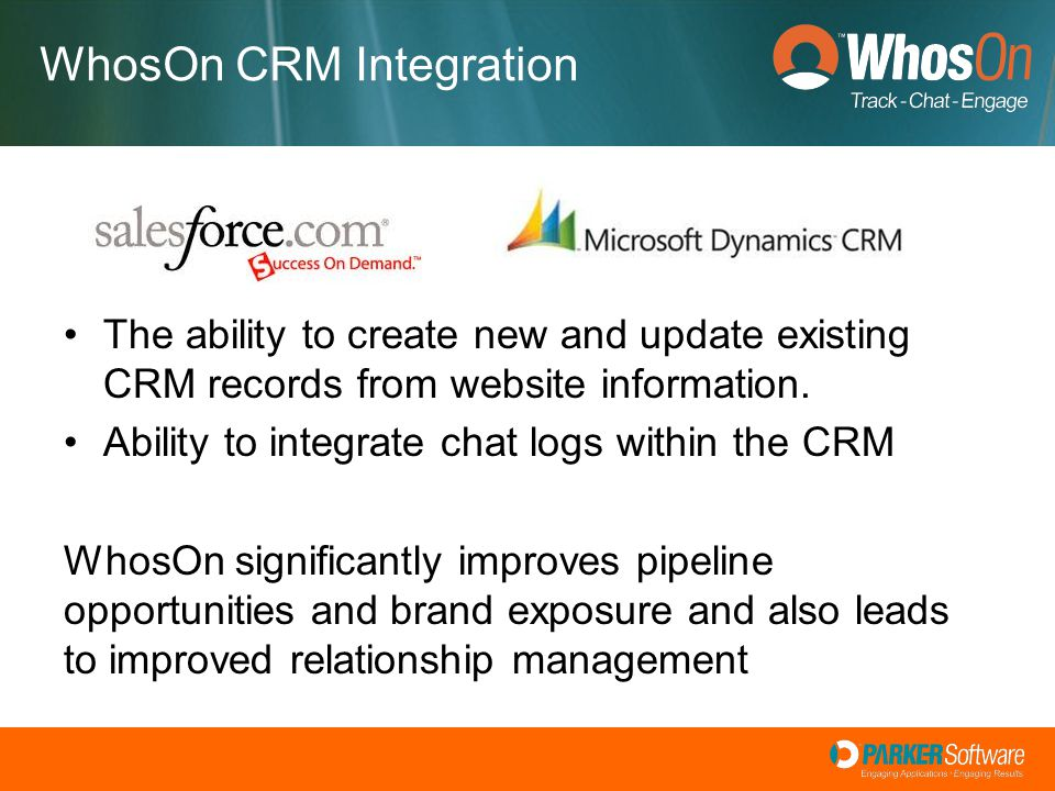 The ability to create new and update existing CRM records from website information. Ability to integrate chat logs within the CRM WhosOn significantly