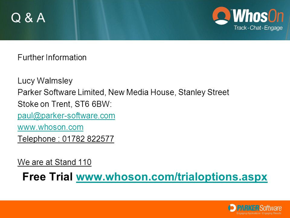 Further Information Lucy Walmsley Parker Software Limited, New Media House, Stanley Street Stoke on Trent, ST6 6BW: paul@parker-software.com www.whoso