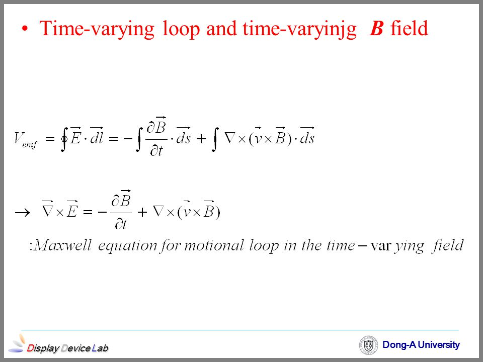 Display Device Lab Dong-A University Time-varying loop and time-varyinjg B field