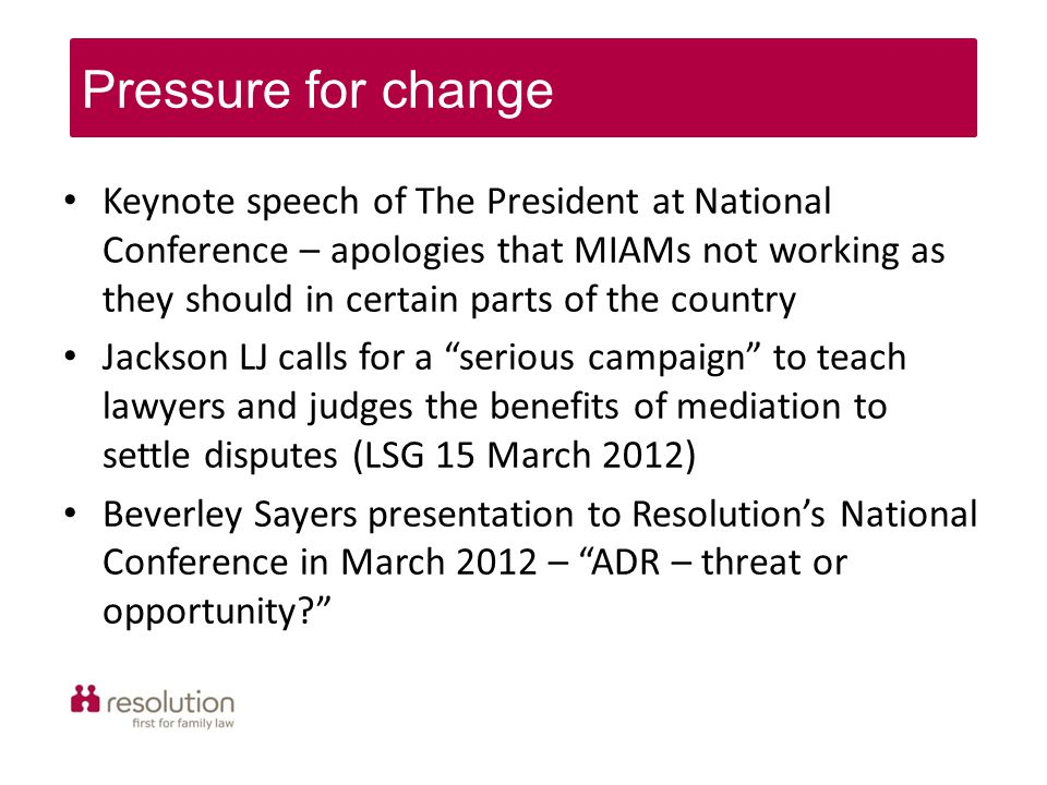 Keynote speech of The President at National Conference – apologies that MIAMs not working as they should in certain parts of the country Jackson LJ ca