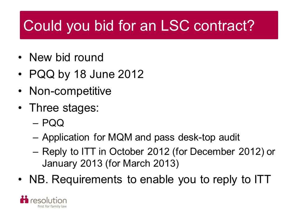 New bid round PQQ by 18 June 2012 Non-competitive Three stages: –PQQ –Application for MQM and pass desk-top audit –Reply to ITT in October 2012 (for December 2012) or January 2013 (for March 2013) NB.