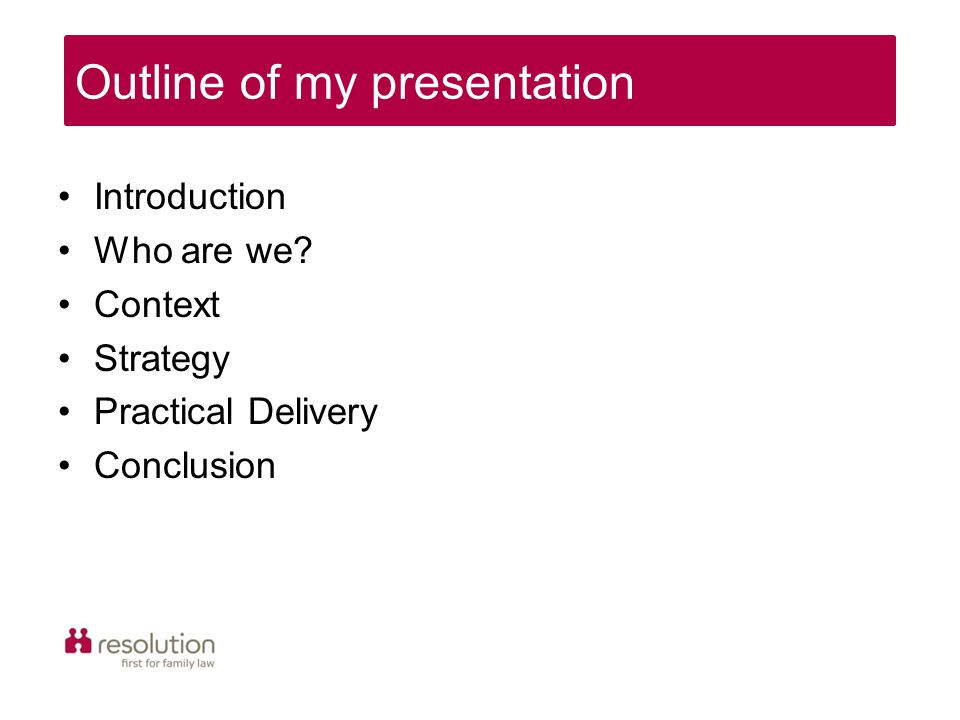 Introduction Who are we Context Strategy Practical Delivery Conclusion Outline of my presentation