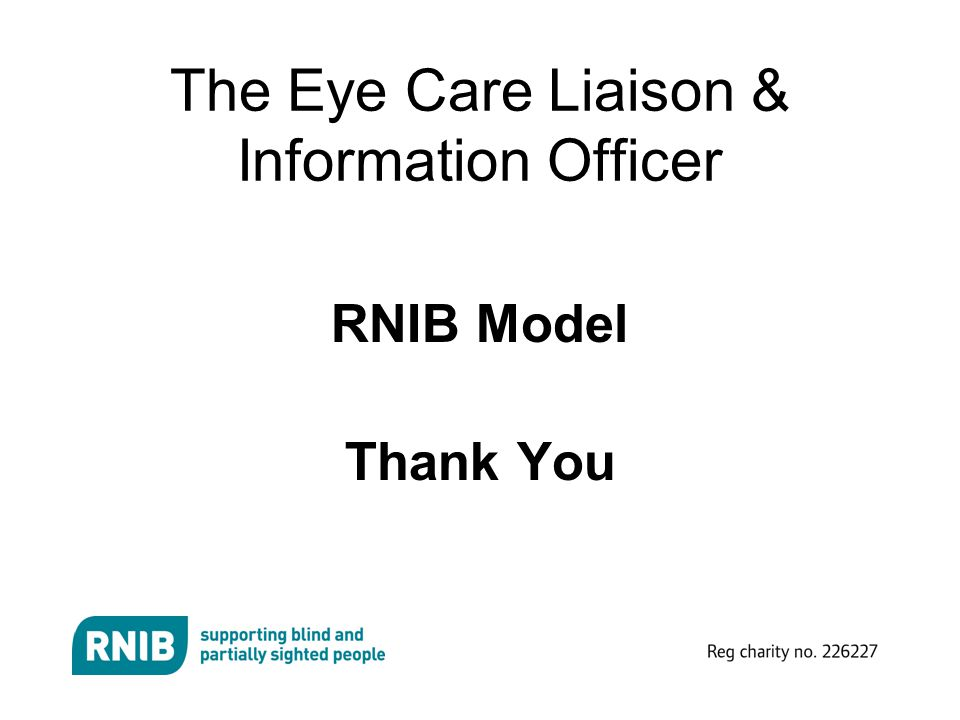 The Eye Care Liaison & Information Officer RNIB Model Thank You