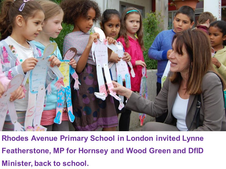 Rhodes Avenue Primary School in London invited Lynne Featherstone, MP for Hornsey and Wood Green and DfID Minister, back to school.
