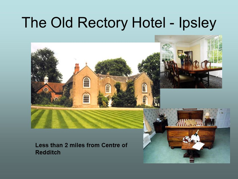 The Old Rectory Hotel - Ipsley Less than 2 miles from Centre of Redditch
