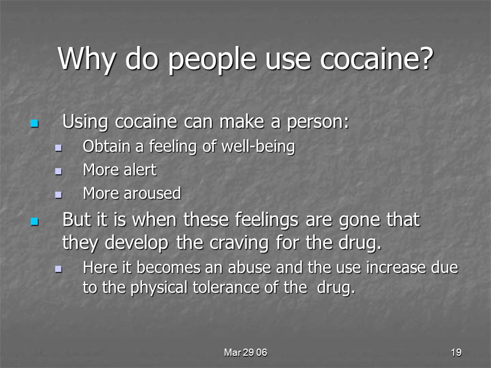 Mar 29 0619 Why do people use cocaine.