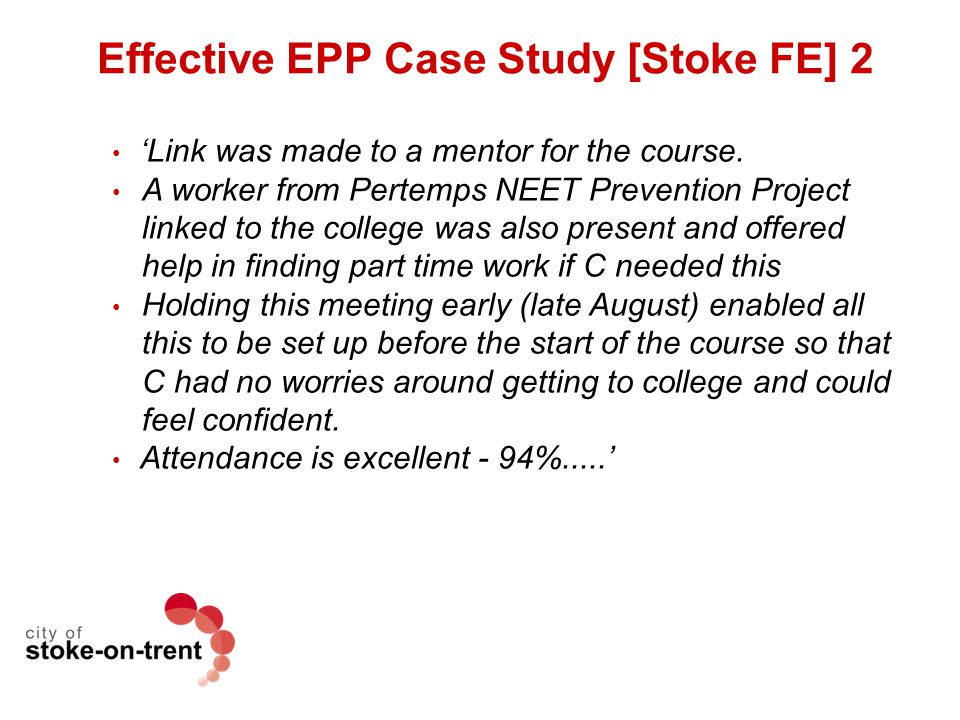 Effective EPP Case Study [Stoke FE] 2 'Link was made to a mentor for the course. A worker from Pertemps NEET Prevention Project linked to the college