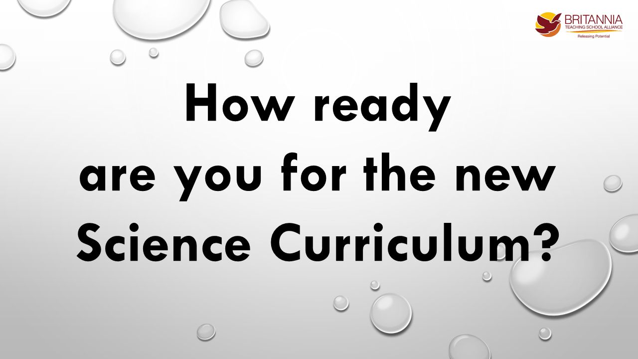 How ready are you for the new Science Curriculum?