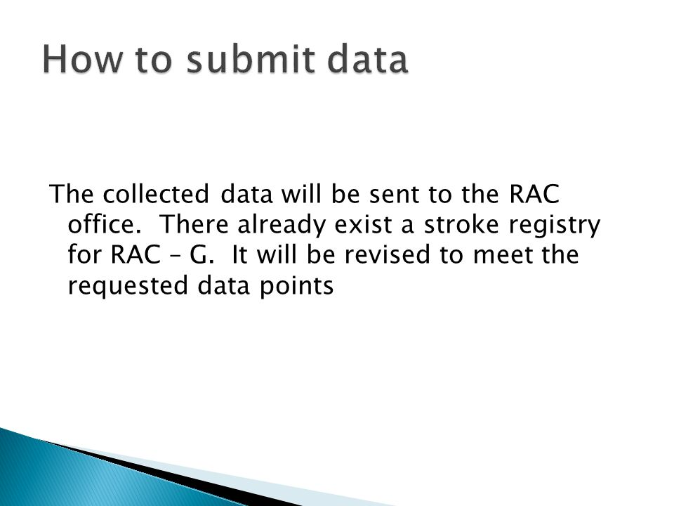 The collected data will be sent to the RAC office.
