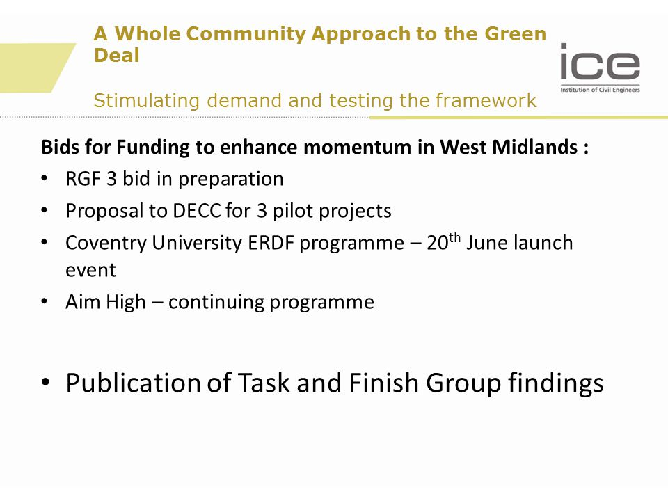 RGF 3 bid in preparation Proposal to DECC for 3 pilot projects Coventry University ERDF programme – 20 th June launch event Aim High – continuing prog