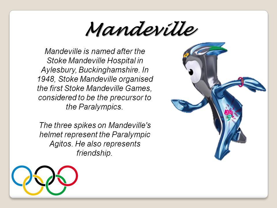 Mandeville Mandeville is named after the Stoke Mandeville Hospital in Aylesbury, Buckinghamshire.