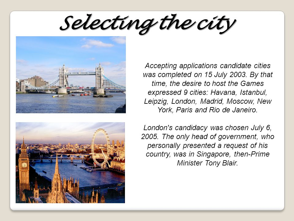 Selecting the city Accepting applications candidate cities was completed on 15 July 2003.