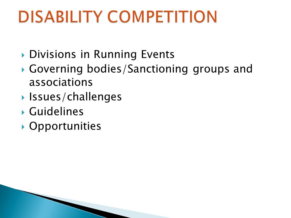  Divisions in Running Events  Governing bodies/Sanctioning groups and associations  Issues/challenges  Guidelines  Opportunities